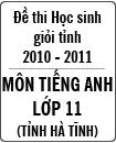 Đề thi học sinh giỏi tỉnh Hà Tĩnh môn Tiếng Anh lớp 11 năm học 2010 - 2011
