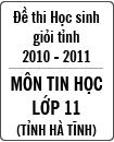 Đề thi học sinh giỏi tỉnh Hà Tĩnh môn Tin học lớp 11 năm học 2010 - 2011