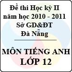 Đề kiểm tra học kì II môn Tiếng Anh lớp 12 năm học 2010 - 2011 (Sở GD và ĐT Đà Nẵng) bài kiểm tra lớp 12