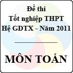 Đề thi tốt nghiệp THPT năm 2011 hệ giáo dục thường xuyên - môn Toán hệ gdtx