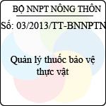 Thông tư 03/2013/TT-BNNPTNT quản lý thuốc bảo vệ thực vật