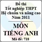 Đề thi tốt nghiệp THPT năm 2011 hệ chuẩn và nâng cao - môn tiếng Anh (Mã đề 718)