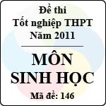 Đề thi tốt nghiệp THPT năm 2011 hệ phổ thông - môn Sinh học (Mã đề 146)