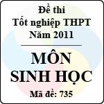 Đề thi tốt nghiệp THPT năm 2011 hệ phổ thông - môn Sinh học (Mã đề 735)