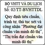 Thông tư 02/2013/TT-BVHTTDL quy định chi tiết tiêu chuẩn, trình tự, thủ tục xét và công nhận phường đạt chuẩn văn minh đô thị, thị trấn đạt chuẩn văn minh đô thị