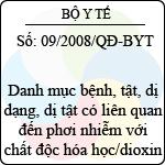 Quyết định số 09/2008/QĐ-BYT ban hành danh mục bệnh, tật, dị dạng, dị tật có liên quan đến phơi nhiễm với chất độc hóa học/dioxin