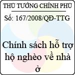 Quyết định số 167/2008/QĐ-TTG về chính sách hỗ trợ hộ nghèo về nhà ở