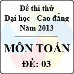 Đề thi thử Đại học năm 2013 - môn Toán (Đề 3) đề thi thử đại học năm 2013