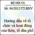 Thông tư số 04/2012/TT-BNV hướng dẫn về tổ chức và hoạt động của thôn, tổ dân phố
