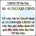 Quyết định số 41/2012/QĐ-UBND về việc bãi bỏ quyết định số 33/2009/qđ-ubnd ngày 09/01/2009 của ubnd thành phố hà nội về việc thu phí thẩm định kết quả đấu thầu trên địa bàn hà nội