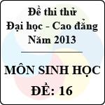 Đề thi thử Đại học năm 2013 - môn Sinh học (Đề 16) đề thi môn sinh 16