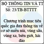 Thông báo 23/2013/TB-BTTTT chương trình mục tiêu quốc gia đưa thông tin về cơ sở miền núi, vùng sâu, vùng xa, biên giới, hải đảo