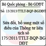 Thông tư liên tịch số 13/2013/TTLT-BQP-BGDĐT sửa đổi, bổ sung một số điều của thông tư liên tịch số 175/2011/ttlt-bqp-bgdđt và hướng dẫn thực hiện một số điều của nghị định 38/2007/nđ-cp về việc tạm hoãn gọi nhập ngũ