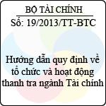 Thông tư 19/2013/TT-BTC hướng dẫn quy định về tổ chức và hoạt động thanh tra ngành tài chính