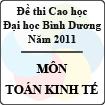 Đề thi cao học trường Đại học Bình Dương năm 2011 - Môn: Toán kinh tế