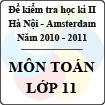 Đề thi học kì II môn Toán lớp 11 năm 2011 -  THPT chuyên Hà Nội Amsterdam