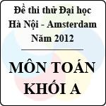 Đề thi thử Đại học năm 2013 - môn Toán khối A (THPT chuyên Hà Nội - Amsterdam) đề thi thử đại học