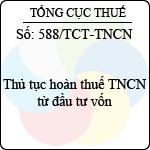 Công văn 588/2013/TCT-TNCN thủ tục hoàn thuế thu nhập cá nhân từ đầu tư vốn