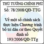 Quyết định số 78/2008/QĐ-TTG về một số chính sách thực hiện chương trình bố trí dân cư theo quyết định số 193/2006/qđ-ttg ngày 24 tháng 08 năm 2006 của thủ tướng chính phủ