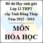 Đề thi học sinh giỏi lớp 12 THPT tỉnh Đồng Tháp môn Hóa học (năm học 2012 - 2013) đề thi học sinh giỏi tỉnh