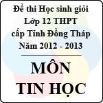 Đề thi học sinh giỏi lớp 12 THPT tỉnh Đồng Tháp môn Tin học (năm học 2012 - 2013) đề thi học sinh giỏi tỉnh