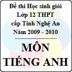 Đề thi học sinh giỏi lớp 12 THPT tỉnh Nghệ An môn tiếng Anh (năm học 2009 - 2010) đề thi học sinh giỏi tỉnh