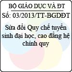 Thông tư 03/2013/TT-BGDĐT sửa đổi quy chế tuyển sinh đại học, cao đẳng hệ chính quy