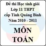 Đề thi học sinh giỏi lớp 11 THPT tỉnh Quảng Bình môn Toán (năm học 2010 - 2011) đề thi học sinh giỏi tỉnh