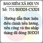 Công văn 751/2013/BHXH-CSXH hướng dẫn điều chỉnh tiền lương, tiền công và thu nhập tháng đã đóng bảo hiểm xã hội
