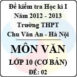 Đề thi học kì I môn Ngữ Văn lớp 10 cơ bản dành cho các lớp A (Đề 02) - THPT Chu Văn An (2012 - 2013) đề thi học kì