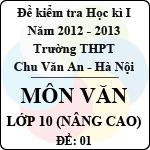 Đề thi học kì I môn Ngữ Văn lớp 10 nâng cao dành cho các lớp D (Đề 01) - THPT Chu Văn An (2012 - 2013) đề thi học kì