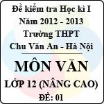 Đề thi học kì I môn Ngữ Văn lớp 12 nâng cao dành cho các lớp D (Đề 01) - THPT Chu Văn An (2012 - 2013) đề thi học kì