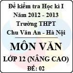 Đề thi học kì I môn Ngữ Văn lớp 12 nâng cao dành cho các lớp D (Đề 02) - THPT Chu Văn An (2012 - 2013) đề thi học kì