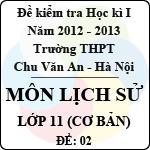Đề thi học kì I môn Lịch sử lớp 11 cơ bản (Đề 02) - THPT Chu Văn An (2012 - 2013) đề thi học kì