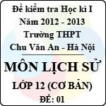 Đề thi học kì I môn Lịch sử lớp 12 cơ bản (Đề 01) - THPT Chu Văn An (2012 - 2013) đề thi học kì