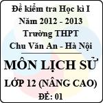 Đề thi học kì I môn Lịch sử lớp 12 nâng cao (Đề 01) - THPT Chu Văn An (2012 - 2013) đề thi học kì