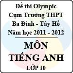 Đề thi Olympic cụm trường THPT Ba Đình - Tây Hồ năm học 2011 - 2012 môn Tiếng Anh lớp 10 đề thi olympic