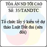 Kế hoạch 35/TANDTC tổ chức lấy ý kiến về dự thảo luật đất đai (sửa đổi)