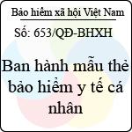 Quyết định số 653/QĐ-BHXH ban hành mẫu thẻ bảo hiểm y tế cá nhân do tổng giám đốc bảo hiểm xã hội việt nam ban hành