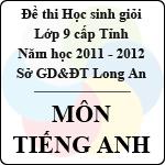 Đề thi học sinh giỏi tỉnh Long An lớp 9 năm 2012 môn Tiếng Anh sở gd&đt long an