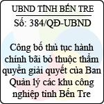 Quyết định 384/2013/QĐ-UBND công bố thủ tục hành chính bãi bỏ thuộc thẩm quyền giải quyết của ban quản lý các khu công nghiệp tỉnh bến tre