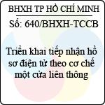 Công văn 640/BHXH-TCCB triển khai tiếp nhận hồ sơ điện tử theo cơ chế một cửa liên thông