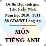 Đề thi học sinh giỏi tỉnh Long An lớp 9 năm 2011 môn Tiếng Anh sở gd&đt long an