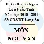 Đề thi học sinh giỏi tỉnh Long An lớp 9 năm 2011 môn Ngữ văn sở gd&đt long an