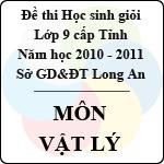 Đề thi học sinh giỏi tỉnh Long An lớp 9 năm 2011 môn Vật lí sở gd&đt long an