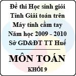 Đề thi học sinh giỏi giải toán trên Máy tính cầm tay tỉnh Thừa Thiên Huế - Khối 9 (2009 - 2010) sở gd&đt thừa thiên huế