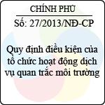 Nghị định 27/2013/NĐ-CP quy định điều kiện của tổ chức hoạt động dịch vụ quan trắc môi trường