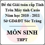 Đề thi giải toán trên Máy tính cầm tay cấp tỉnh Sóc Trăng môn Sinh học THPT (2010 - 2011) sở gd&đt sóc trăng