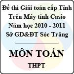 Đề thi giải toán trên Máy tính cầm tay cấp tỉnh Sóc Trăng môn Toán THPT (2010 - 2011) sở gd&đt sóc trăng