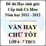 Đề thi chọn học sinh giỏi Văn hay chữ tốt cấp THCS (lớp 6 - 7) năm 2012 sở gd&đt cà mau